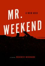 Watch Mr. Weekend Viooz